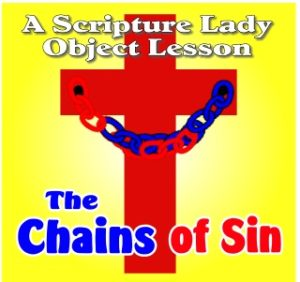 """The Chains of Sin"" - A Bible Object Lesson by The Scripture Lady"