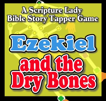 """Ezekiel and the Dry Bones"" - A Bible Story Tapper Game by The Scripture Lady"