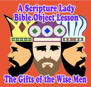 """The Gifts of the Wise Men"" Christmas Bible Object Lesson"
