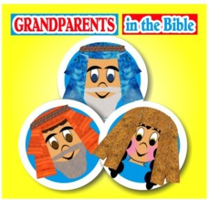 """Grandparents in the Bible"" - A Single Song Download by The Scripture Lady"