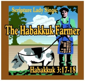 """The Habakkuk Farmer"" - A Bible Theme Song Based on Habakkuk 3:17-18 (Song and Video Download)"