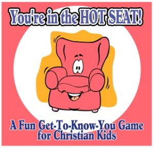 """You're In the Hot Seat"" - A Fun Downloadable Get-To-Know-You-Game for Christian Kids"