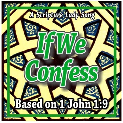 """If We Confess"" - A Bible Verse Song for 1 John 1:9 (Song and Video Download)"