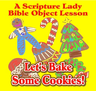 """Let's Bake Some Cookies"" - A Bible Object Lesson by The Scripture Lady"