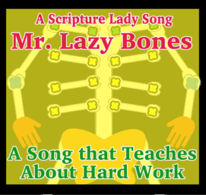 """Don't Be a Mister Lazy Bones"" - A Bible Theme Song by The Scripture Lady (Song and Video Download)"