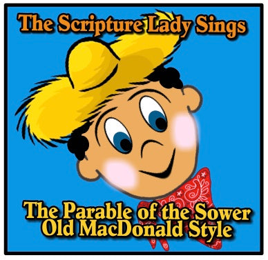 The Parable of the Sower Song and Lesson