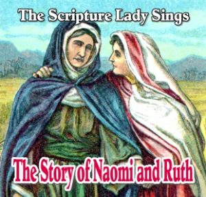 The Story of Naomi and Ruth: A Bible Story Song (Song and Video Download)