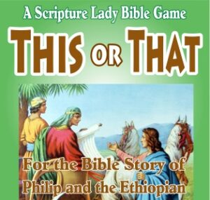 This or That: A Bible Game that Teaches the Story of Philip and the Ethiopian