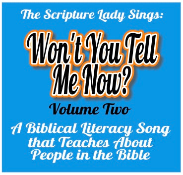 """Won't You Tell Me Now, Vol. Two"" Song and Video Download to Learn About People in the Bible"