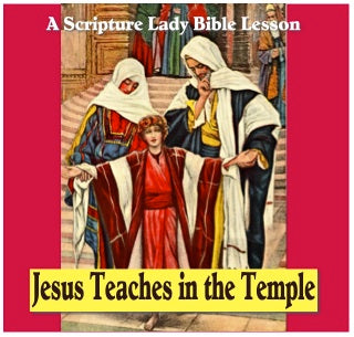 Jesus Teaches in the Temple: A Scripture Lady Video Sermon for Kids