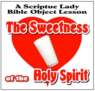 """Sweetness of the Holy Spirit"" - A Bible Object Lesson by The Scripture Lady"