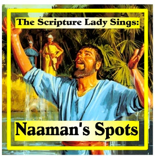 """Naaman's Spots"" Single Song Download: A Scripture Lady Bible Story Song"
