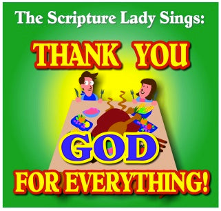 """Thank You God for Everything"" - A Bible Theme Song by The Scripture Lady (Song and Video Download)"