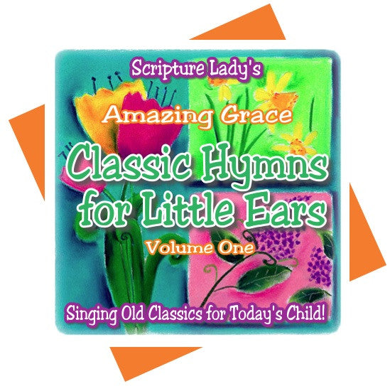 Classic Hymns for Little Ears, Volume One: Amazing Grace