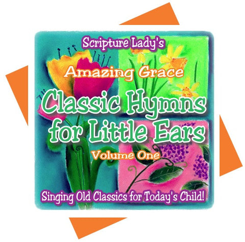 """Classic Hymns for Little Ears"" Volume One: Amazing Grace (Tangible CD)"