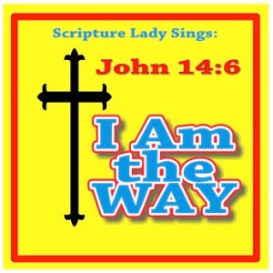 """I Am the Way"" - A Bible Verse Song from John 14:6 (Song and Video Download)"