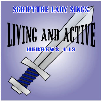 """Living and Active"" - A Bible Verse Song Based on Hebrews 4:12 (Song and Video Download)"
