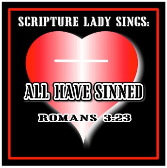 """All Have Sinned"" - A Bible Verse Song for Romans 3:23 (Song and Video Download)"