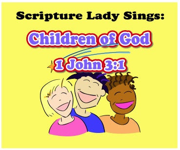 """Children of God"" - A Bible Verse Song for 1 John 3:1 (Song and Video Download)"