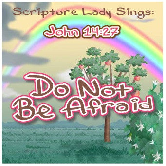 """Do Not Be Afraid"" - A Bible Verse Song for John 14:27 (Song and Video Download)"