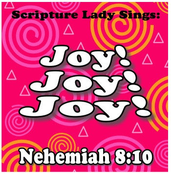 """Joy, Joy, Joy"" - A Bible Verse Song for Nehemiah 8:10 (Song and Video Download)"