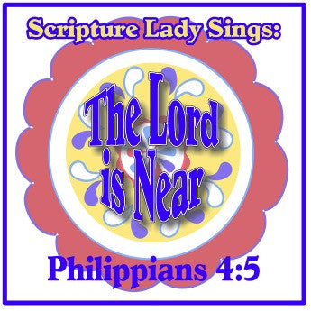 """The Lord is Near"" - A Bible Verse Verse Song for Philippians 4:5 [Single Song Download]"