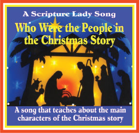 """Who Were the People in the Christmas Story"" - A Bible Christmas Song and Game by The Scripture Lady (Song and Video Download)"