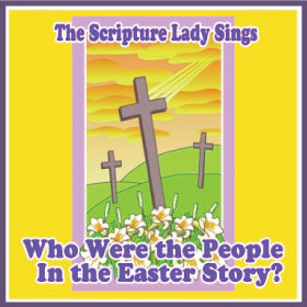 """Who Were the People in the Easter Story"" A Bible Literacy Song for the Easter Story (Song and Video Download)"