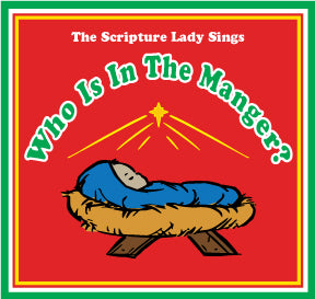"""Who is in the Manger"" - A Bible Christmas Song by The Scripture Lady (Song and Video Download)"