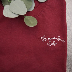 The Mom Bun Club Embroidered Slogan Shirt for Women