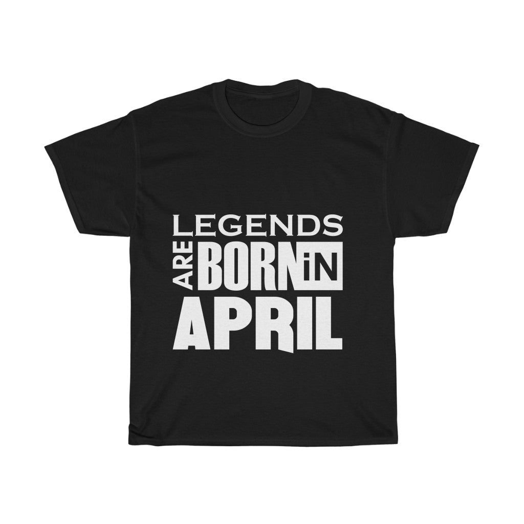 Legends Of April (Unisex Heavy Cotton Tee)