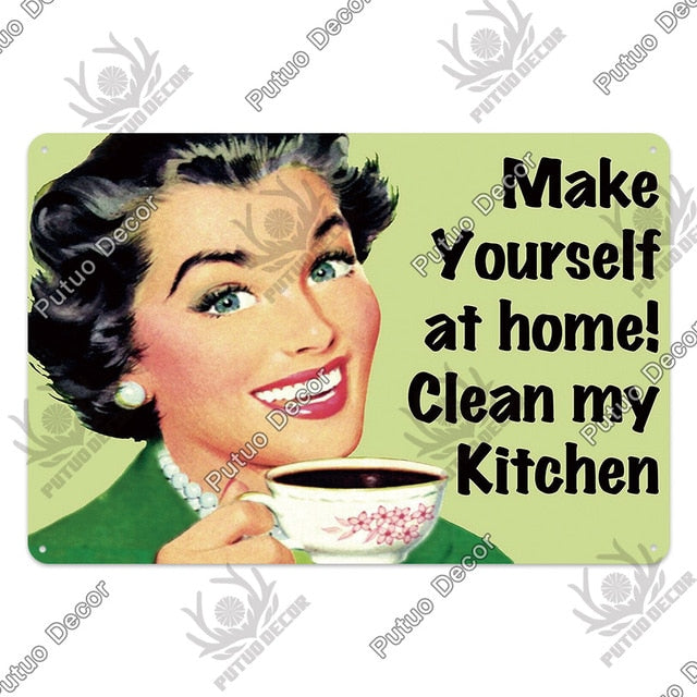 Make yourself at home! Clean my kitchen- metal sign