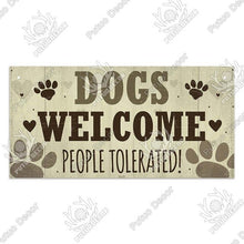 Load image into Gallery viewer, Dogs welcome people tolerated- wooden hanging sign