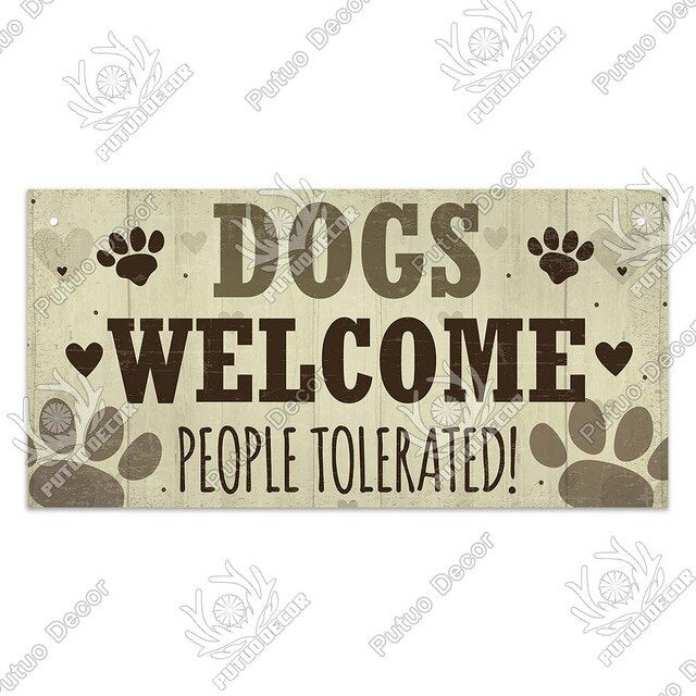 Dogs welcome people tolerated- wooden hanging sign