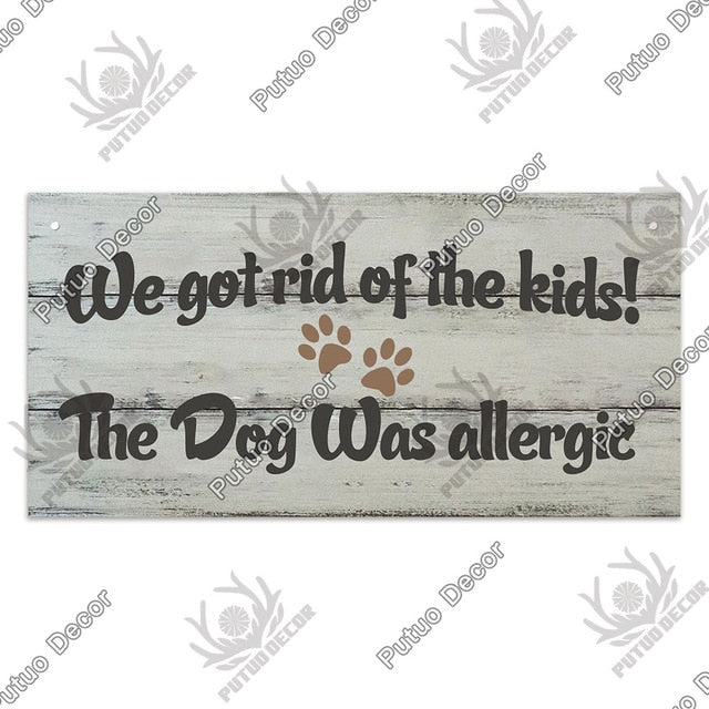 We got rid of the kids the dog was allergic-  wooden hanging sign