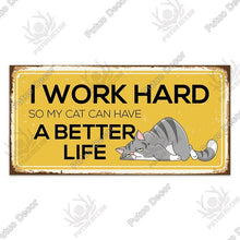 Load image into Gallery viewer, I work hard so my cat can have a better life-  wooden hanging sign