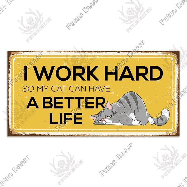 I work hard so my cat can have a better life-  wooden hanging sign