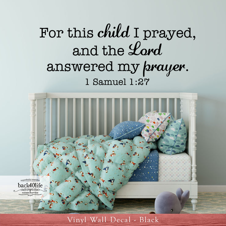 For This Child I Prayed - 1 Samuel 1:27 Vinyl Wall Decal (B-001b)