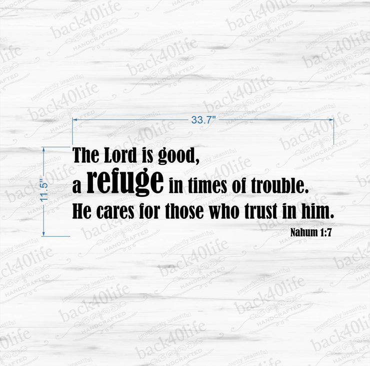 A Refuge in Times of Trouble - Nahum 1:7 Vinyl Wall Decal (B-013)