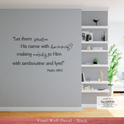 Praise His Name with Dancing - Psalm 149:3 Vinyl Wall Decal (B-027b)