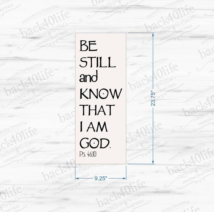 Be Still and Know That I Am God - Psalm 46:10 Wooden Sign (BS-010)