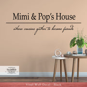 Grandparent's House - Where Cousins Become Friends Personalized Vinyl Wall Decal (I-013)