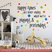 Happy Times are Never Ending with Polka Dots Vinyl Wall Decal (K-031b)
