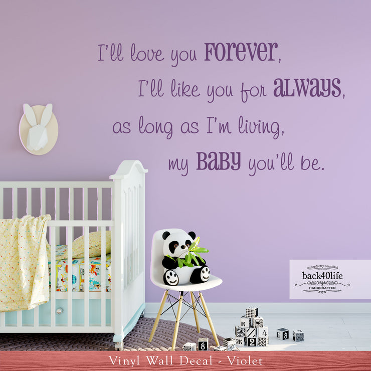 I'll Love You Forever Vinyl Wall Decal (K-032a)