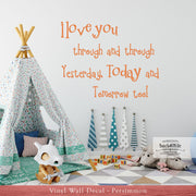 I Love You Through and Through Vinyl Wall Decal (K-063b)
