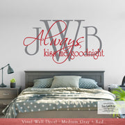 Always Kiss Me Goodnight with Monogram Vinyl Wall Decal (M-024)