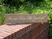 Always Kiss Me Goodnight Painted Wood Sign (S-004a)