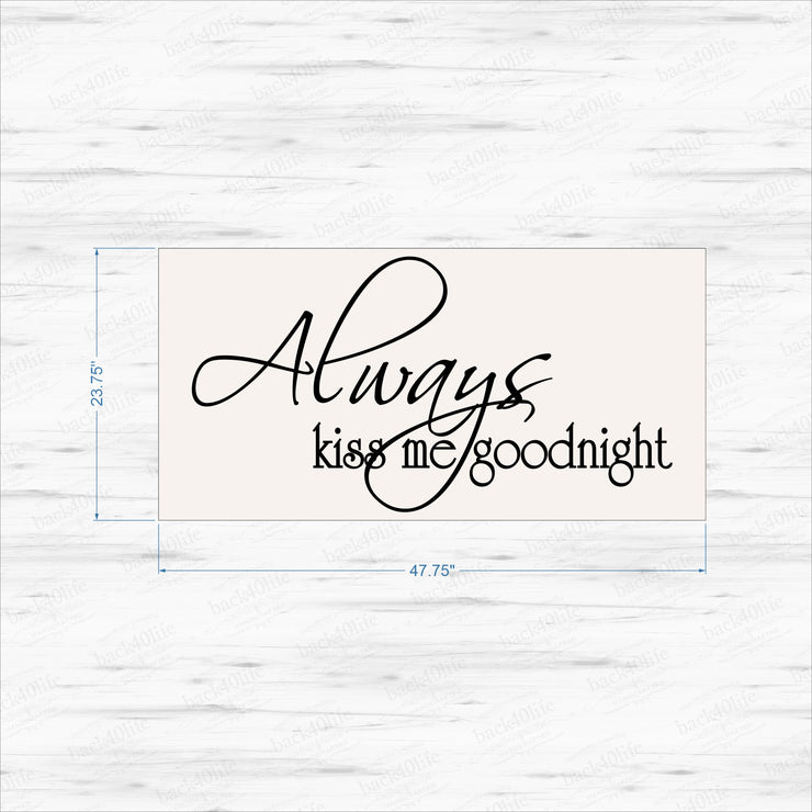 Always Kiss Me Goodnight Wood Sign (S-004b)
