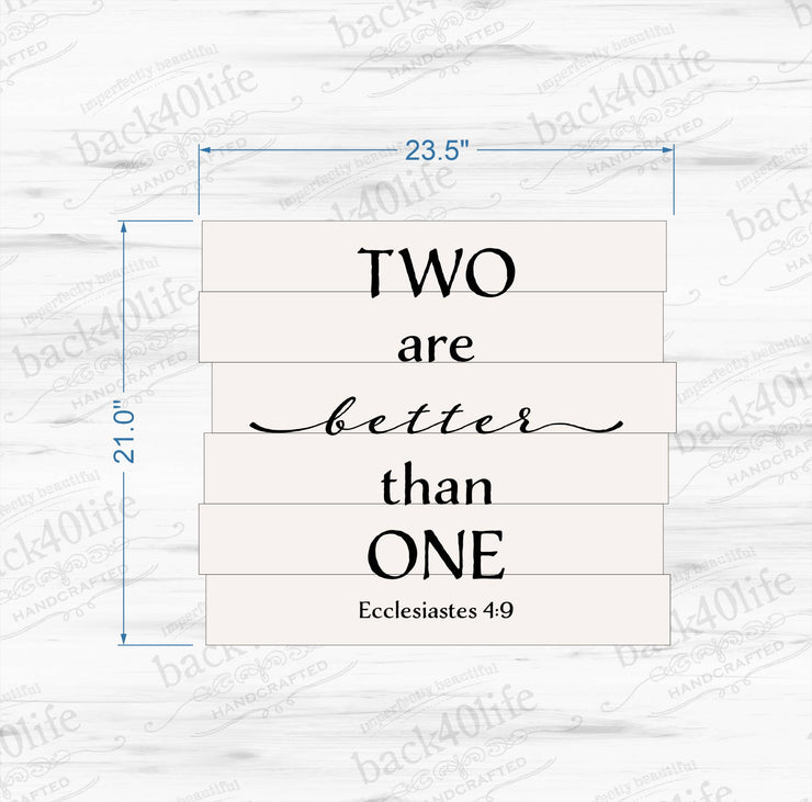 Two are Better than One - Ecclesiastes 4:9 Pallet-Style Painted Wooden Sign (W-063a)