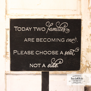 Choose a Seat Not a Side Wedding Sign (W-036a)